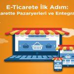 E-Ticarette Pazaryerleri ve Entegrasyon